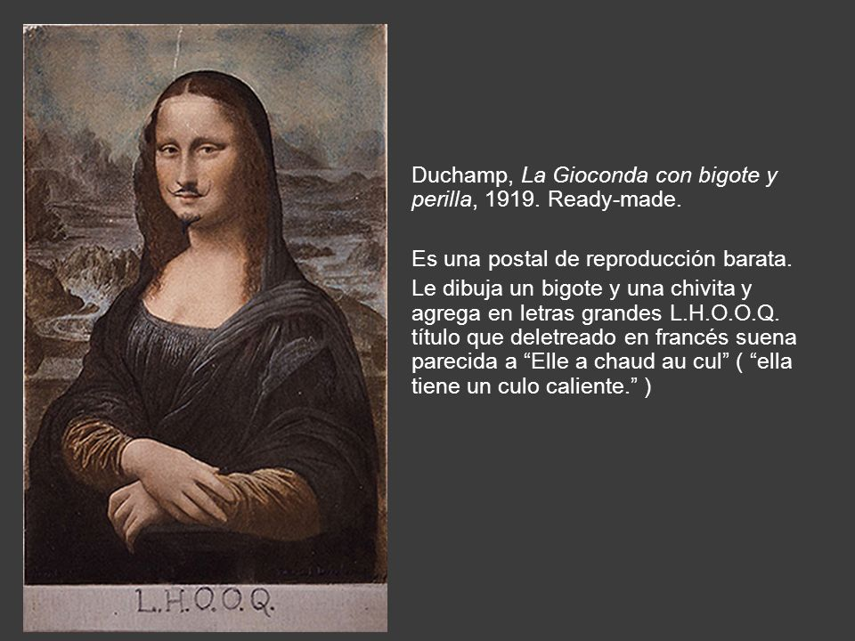 Duchamp, La Gioconda con bigote y perilla, 1919. Ready-made.