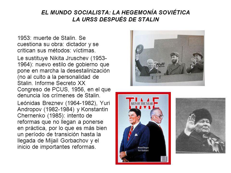 EL MUNDO SOCIALISTA: LA HEGEMONÍA SOVIÉTICA LA URSS DESPUÉS DE STALIN