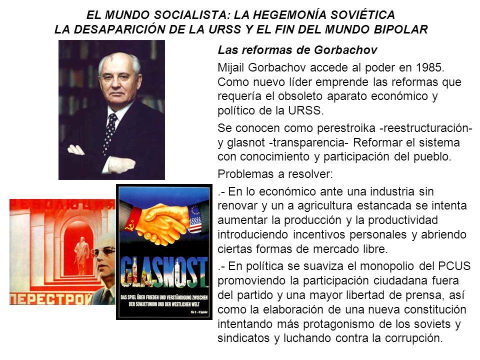 EL MUNDO SOCIALISTA: LA HEGEMONÍA SOVIÉTICA LA DESAPARICIÓN DE LA URSS Y EL FIN DEL MUNDO BIPOLAR