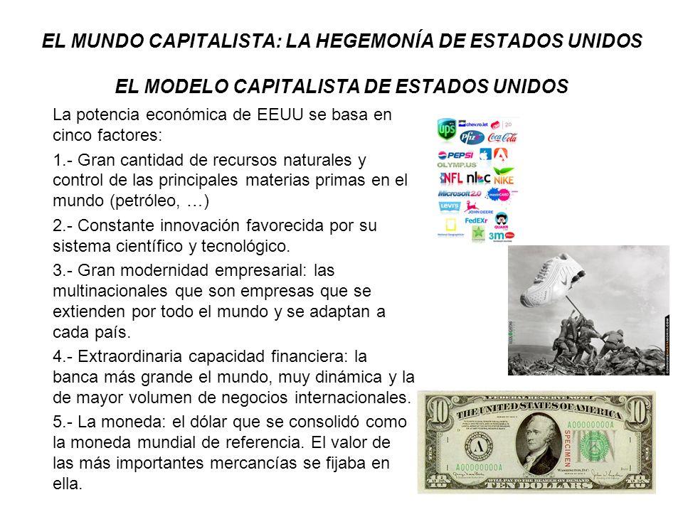 EL MUNDO CAPITALISTA: LA HEGEMONÍA DE ESTADOS UNIDOS EL MODELO CAPITALISTA DE ESTADOS UNIDOS