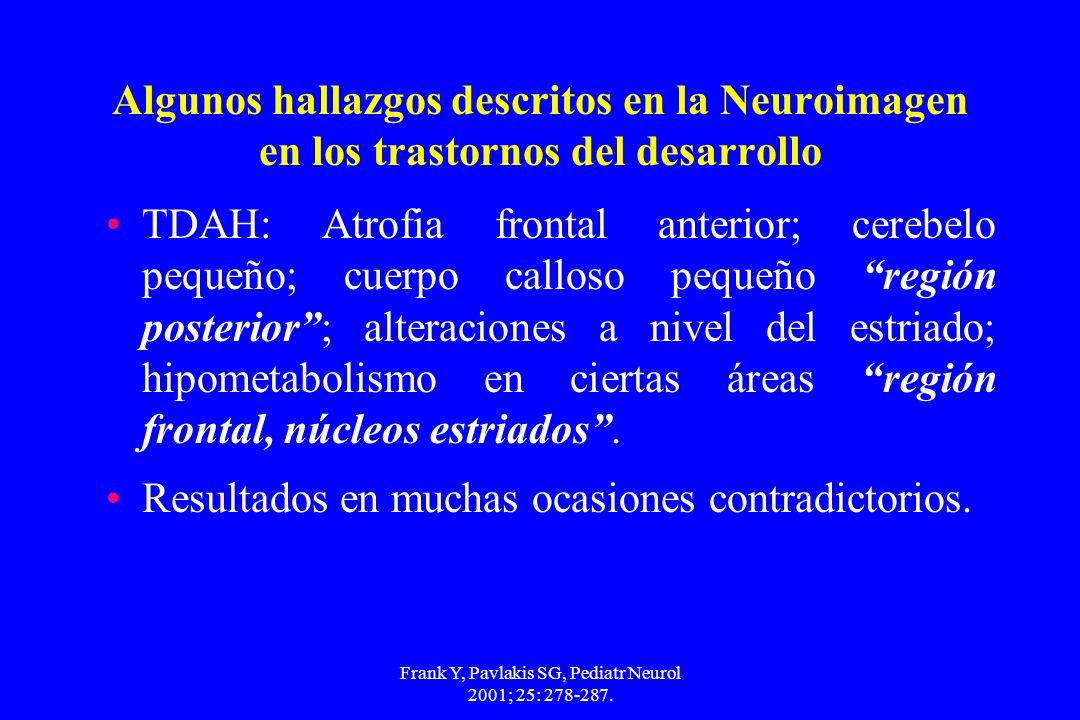 Frank Y, Pavlakis SG, Pediatr Neurol 2001; 25: 278-287.