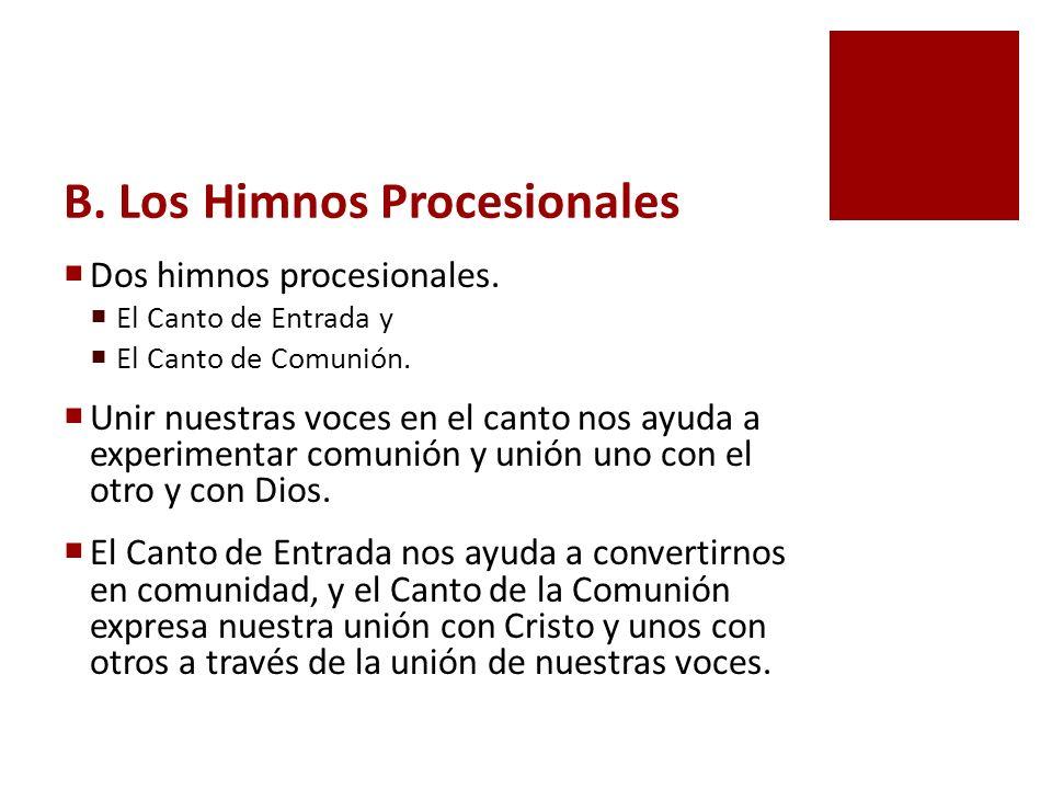 B. Los Himnos Procesionales