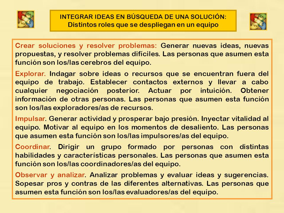 INTEGRAR IDEAS EN BÚSQUEDA DE UNA SOLUCIÓN: Distintos roles que se despliegan en un equipo
