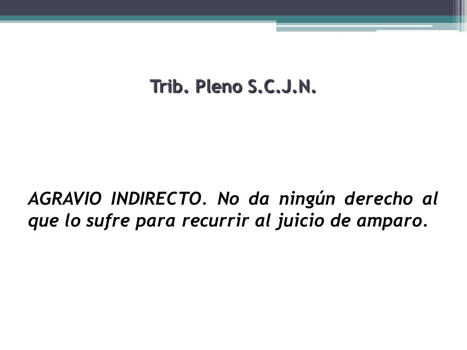 Trib. Pleno S.C.J.N. AGRAVIO INDIRECTO.
