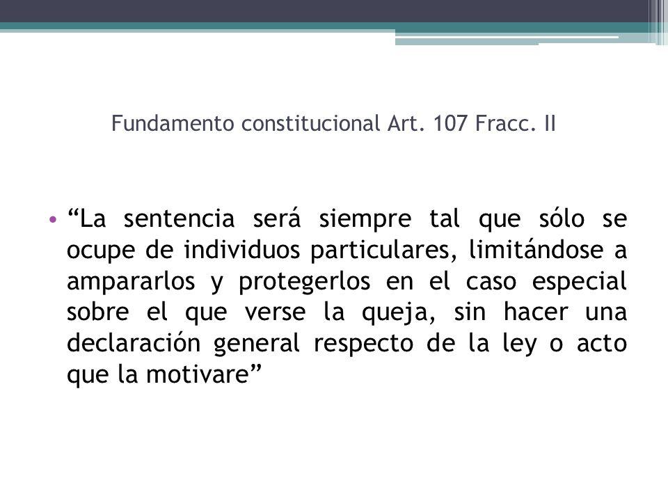 Fundamento constitucional Art. 107 Fracc. II