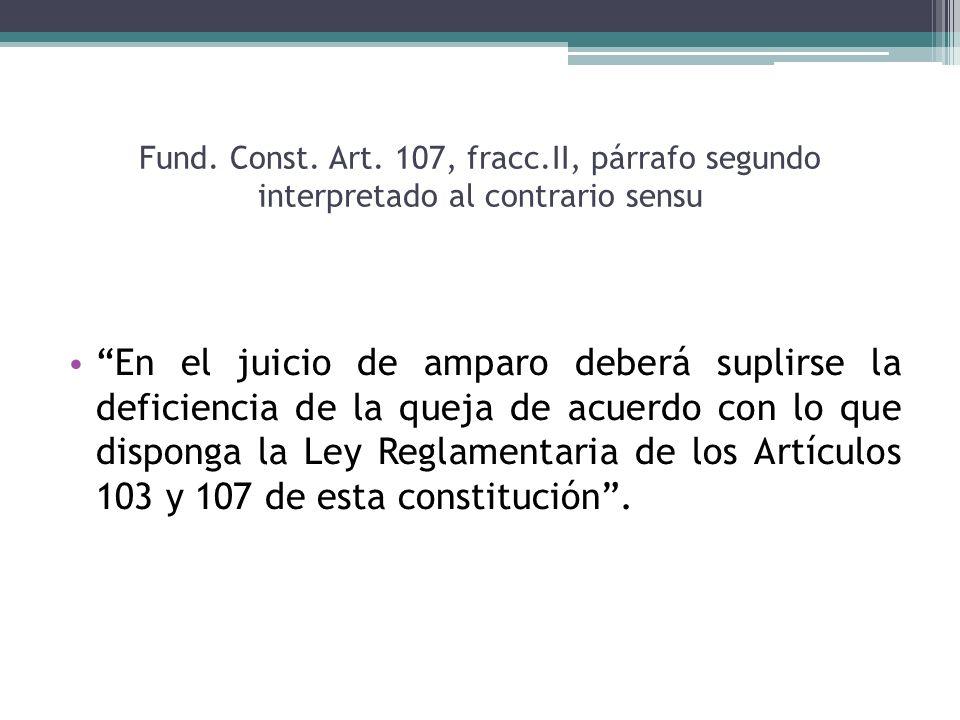 Fund. Const. Art. 107, fracc.II, párrafo segundo interpretado al contrario sensu