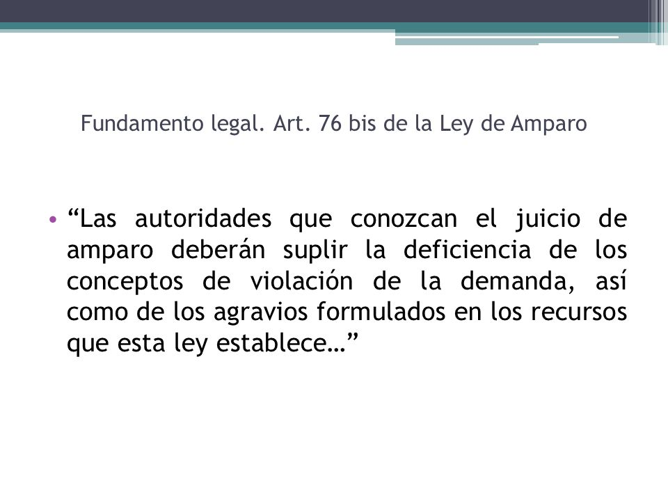Fundamento legal. Art. 76 bis de la Ley de Amparo