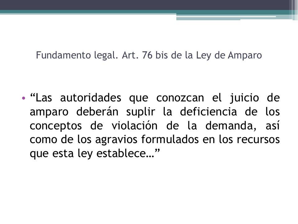 Fundamento legal. Art. 76 bis de la Ley de Amparo