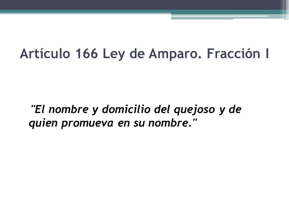 Artículo 166 Ley de Amparo. Fracción I