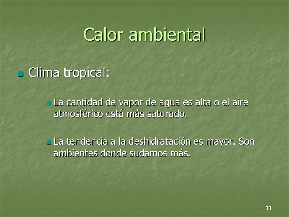 Calor ambiental Clima tropical: