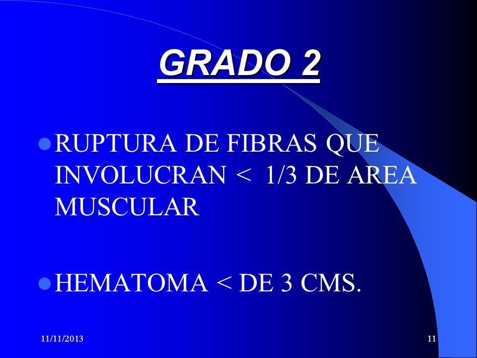 GRADO 2 RUPTURA DE FIBRAS QUE INVOLUCRAN < 1/3 DE AREA MUSCULAR