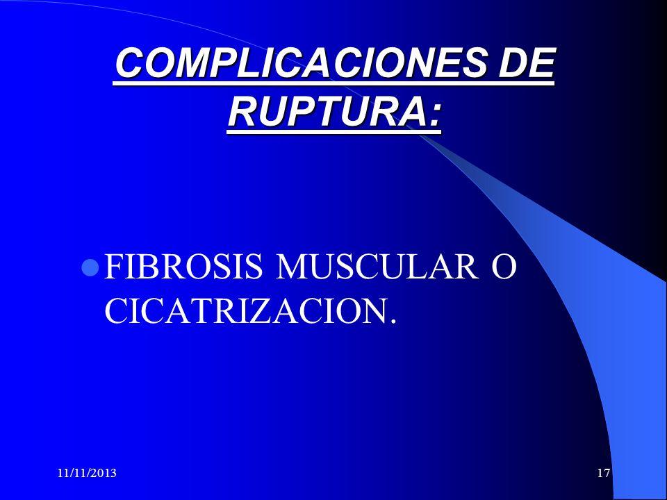 COMPLICACIONES DE RUPTURA: