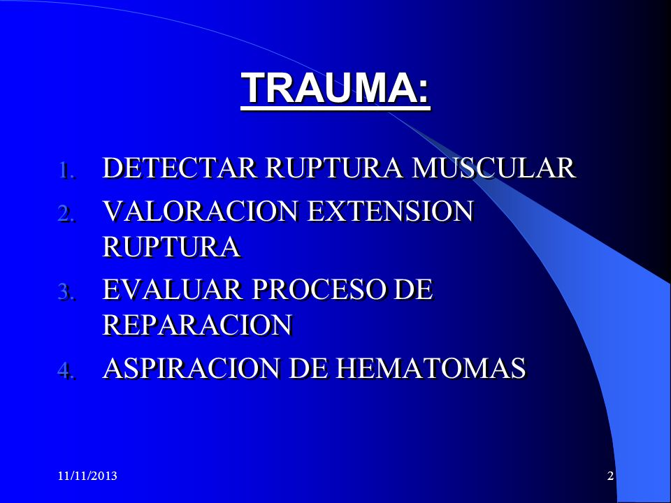 TRAUMA: DETECTAR RUPTURA MUSCULAR VALORACION EXTENSION RUPTURA