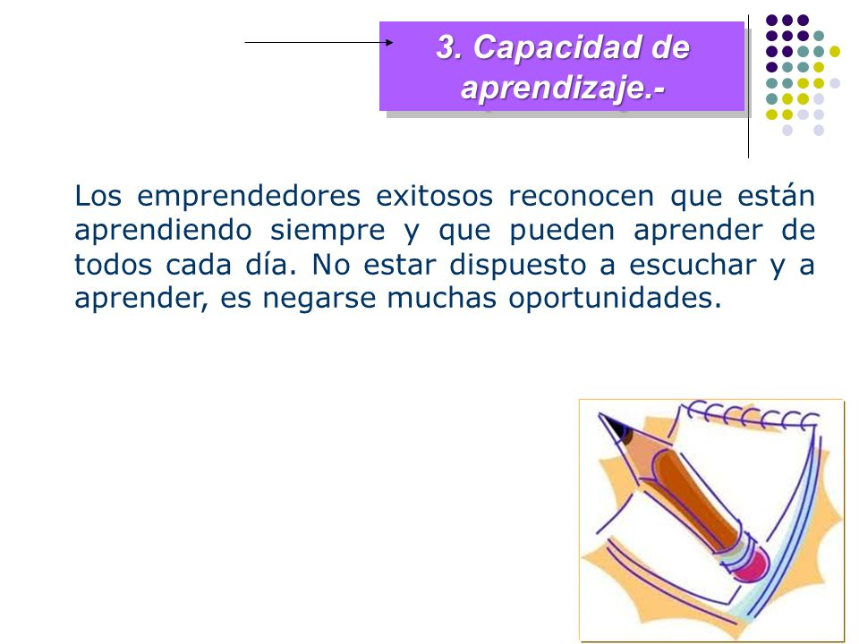 3. Capacidad de aprendizaje.-