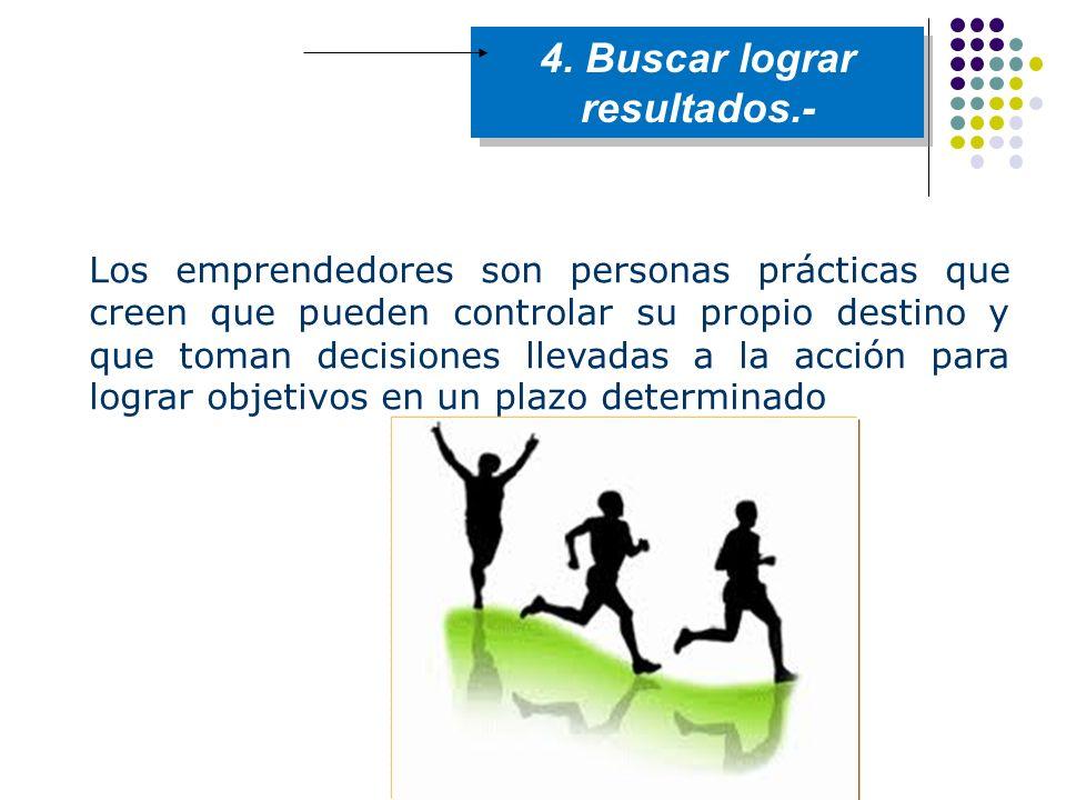 4. Buscar lograr resultados.-