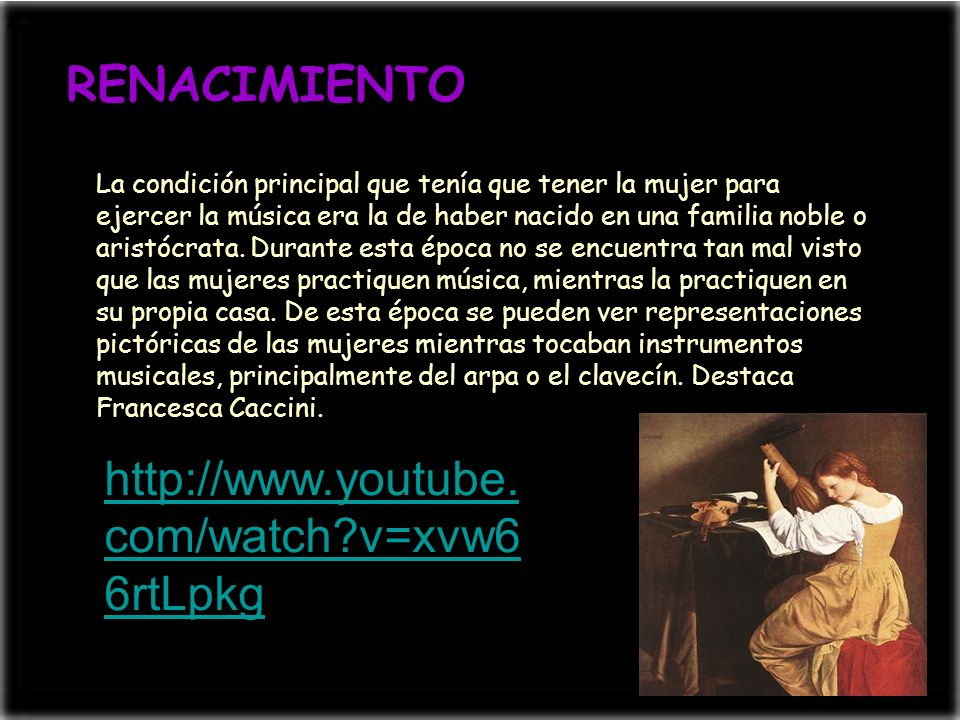 RENACIMIENTO http://www.youtube.com/watch v=xvw66rtLpkg