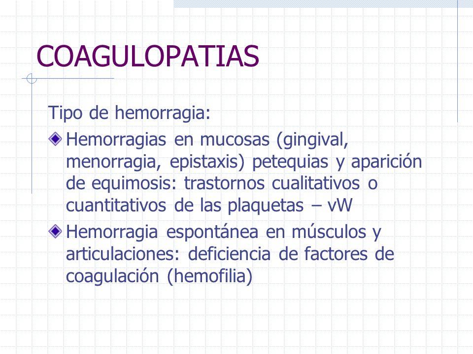 COAGULOPATIAS Tipo de hemorragia: