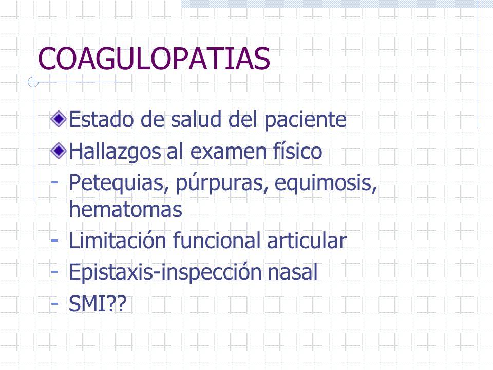 COAGULOPATIAS Estado de salud del paciente Hallazgos al examen físico