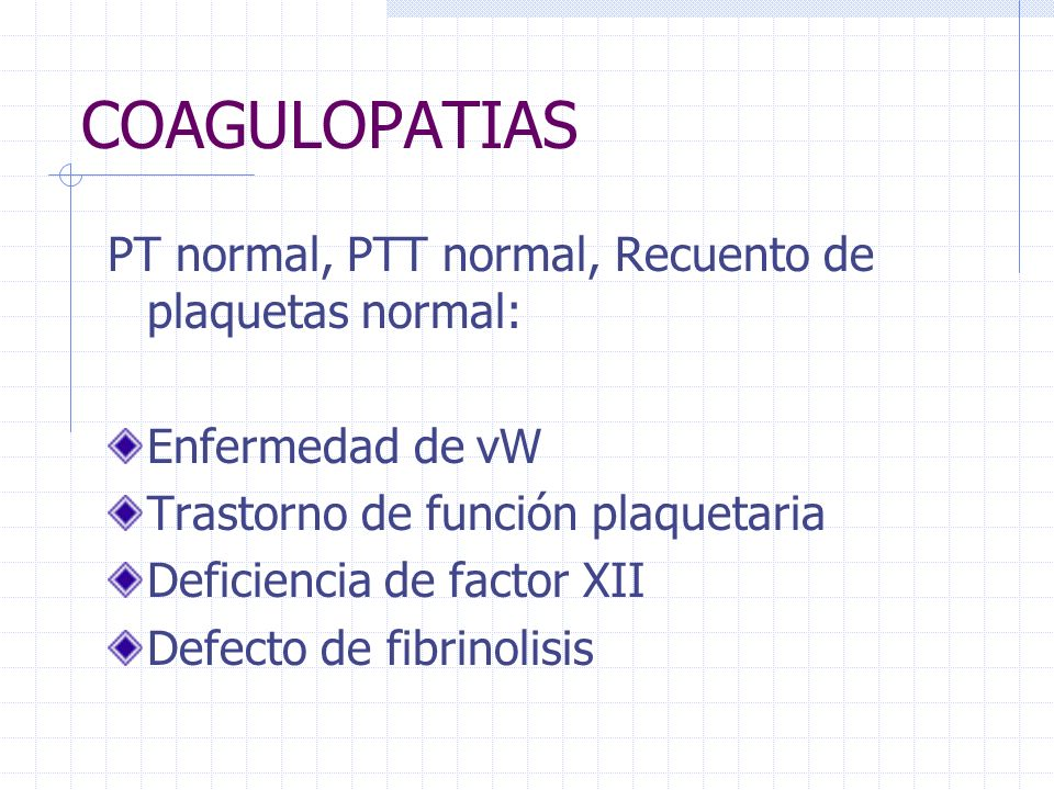 COAGULOPATIAS PT normal, PTT normal, Recuento de plaquetas normal: