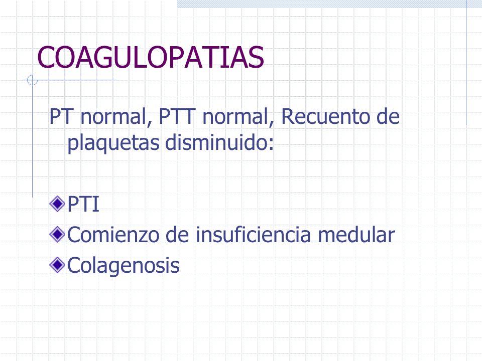 COAGULOPATIAS PT normal, PTT normal, Recuento de plaquetas disminuido: