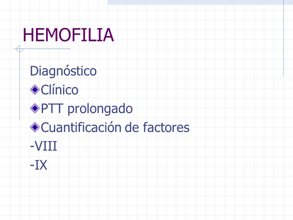 HEMOFILIA Diagnóstico Clínico PTT prolongado