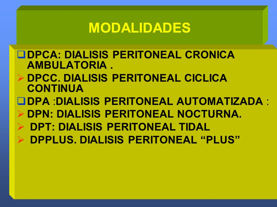 MODALIDADES DPCA: DIALISIS PERITONEAL CRONICA AMBULATORIA .