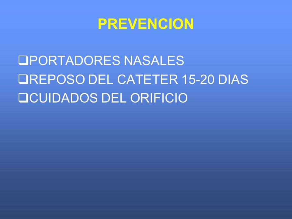 PREVENCION PORTADORES NASALES REPOSO DEL CATETER 15-20 DIAS