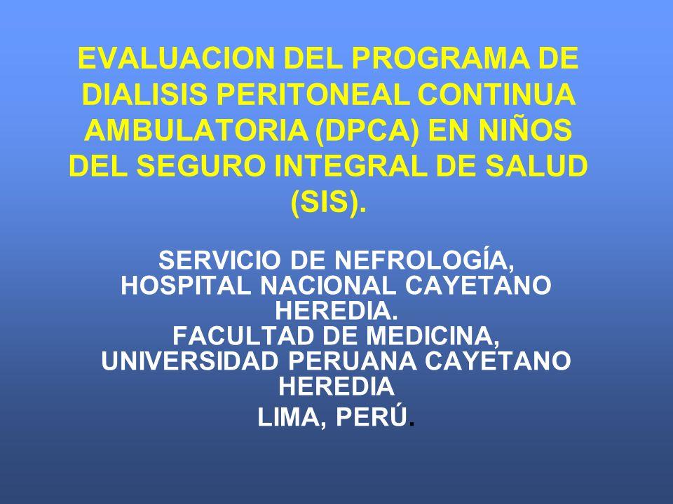EVALUACION DEL PROGRAMA DE DIALISIS PERITONEAL CONTINUA AMBULATORIA (DPCA) EN NIÑOS DEL SEGURO INTEGRAL DE SALUD (SIS).