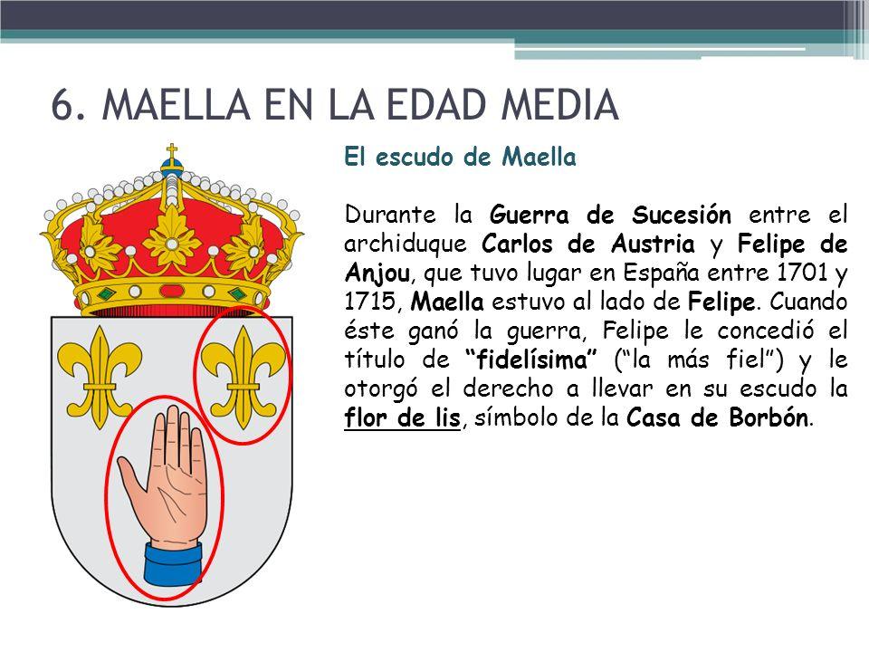 6. MAELLA EN LA EDAD MEDIA El escudo de Maella