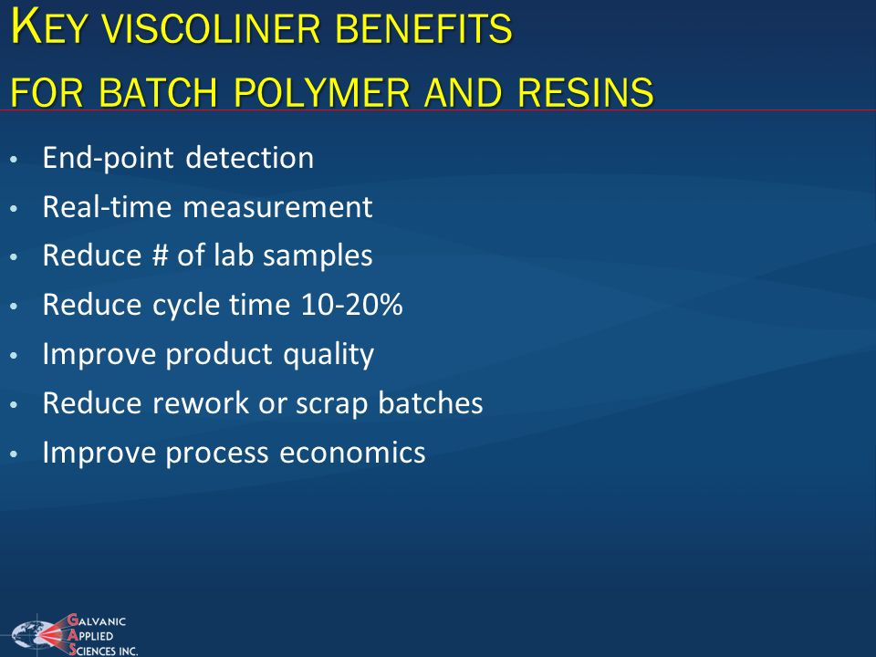Key viscoliner benefits for batch polymer and resins