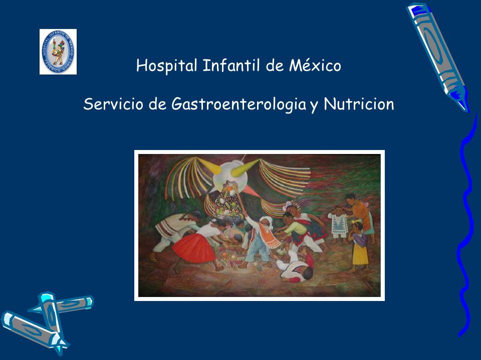 Hospital Infantil de México Servicio de Gastroenterologia y Nutricion