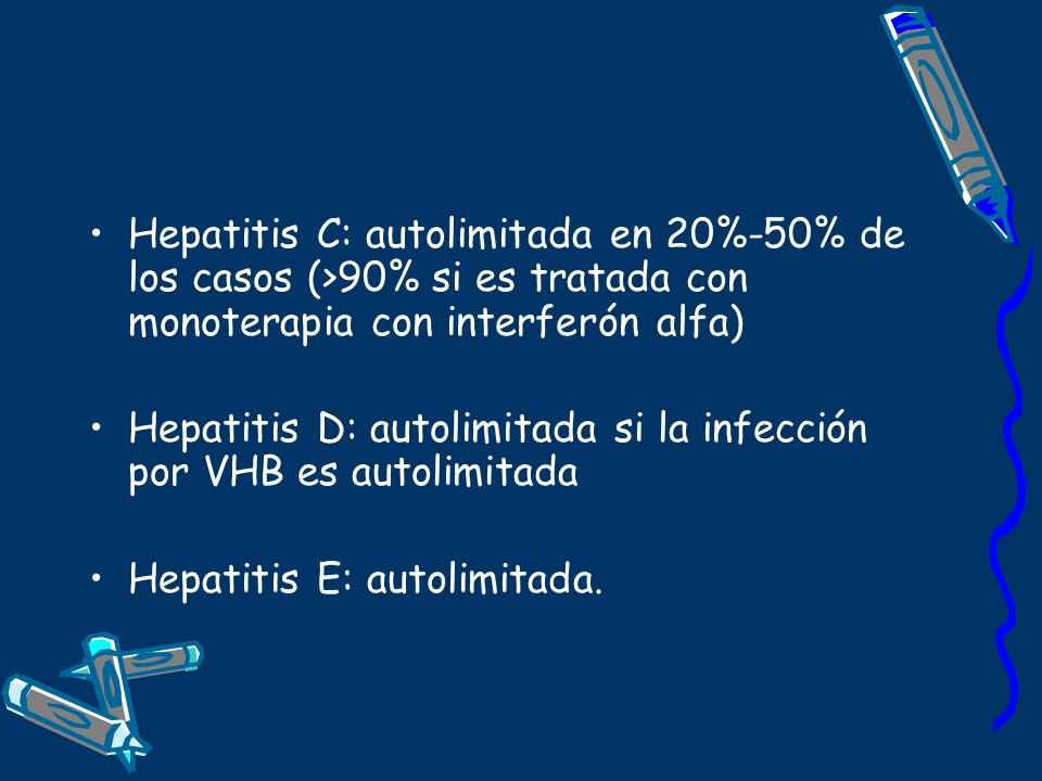 Hepatitis C: autolimitada en 20%-50% de los casos (>90% si es tratada con monoterapia con interferón alfa)