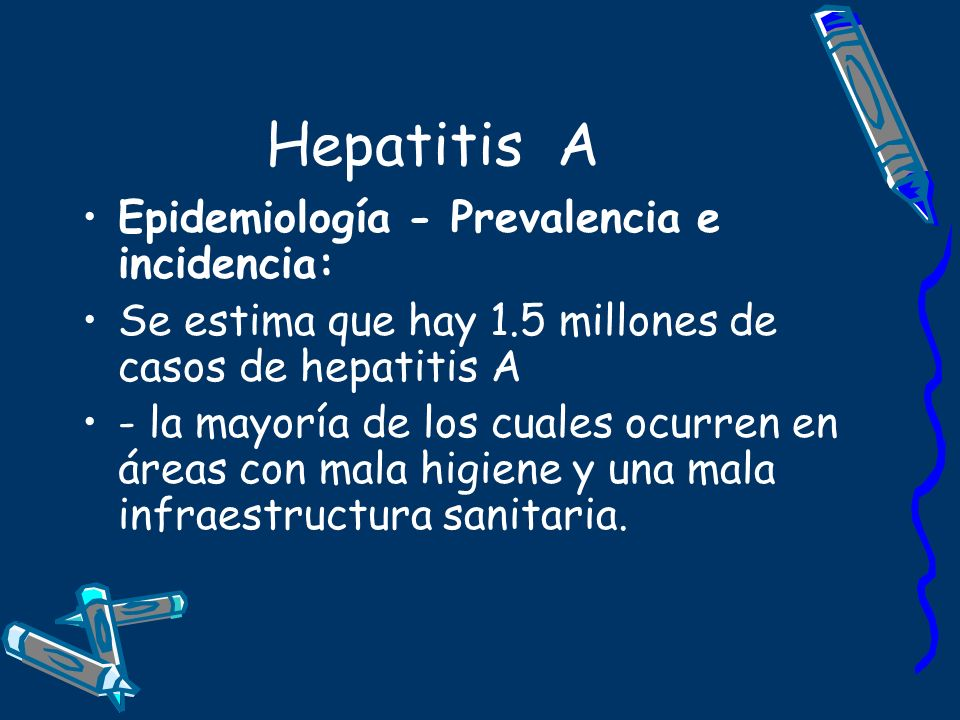 Hepatitis A Epidemiología - Prevalencia e incidencia: