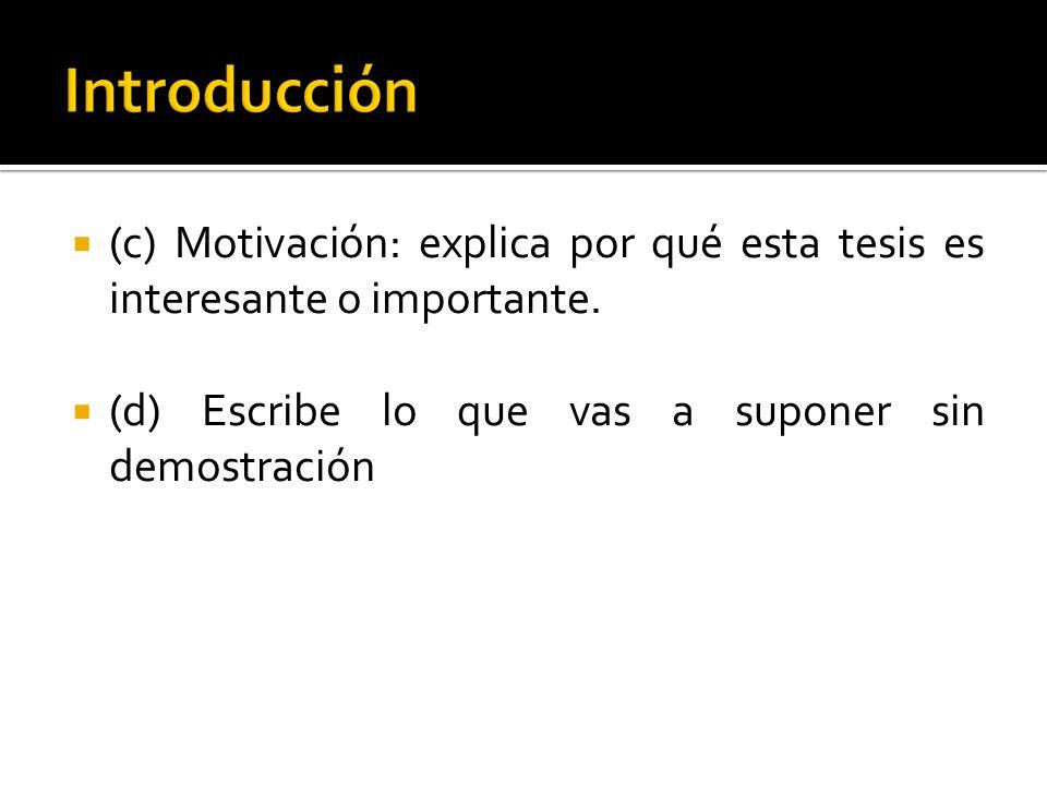 Introducción(c) Motivación: explica por qué esta tesis es interesante o importante.