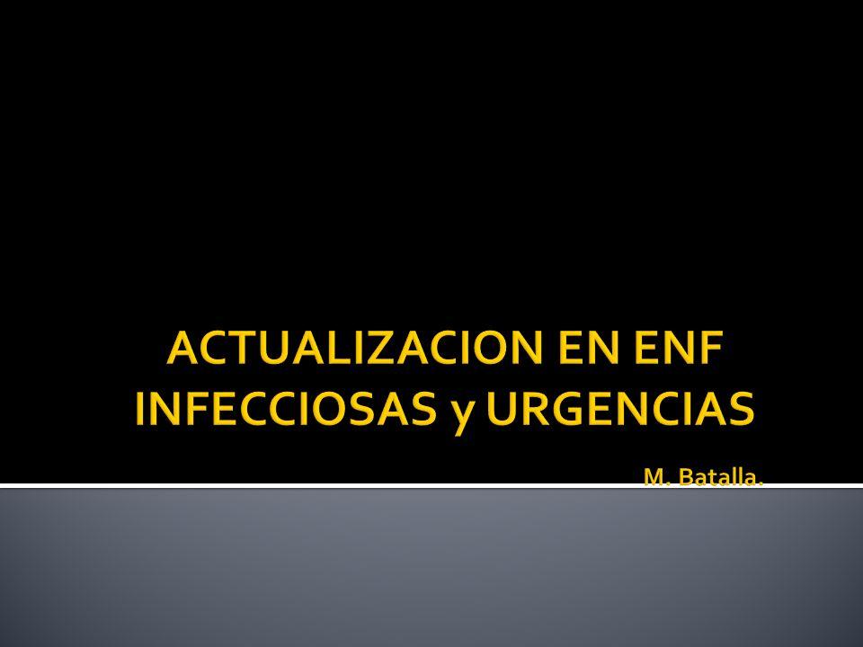 ACTUALIZACION EN ENF INFECCIOSAS y URGENCIAS M. Batalla.