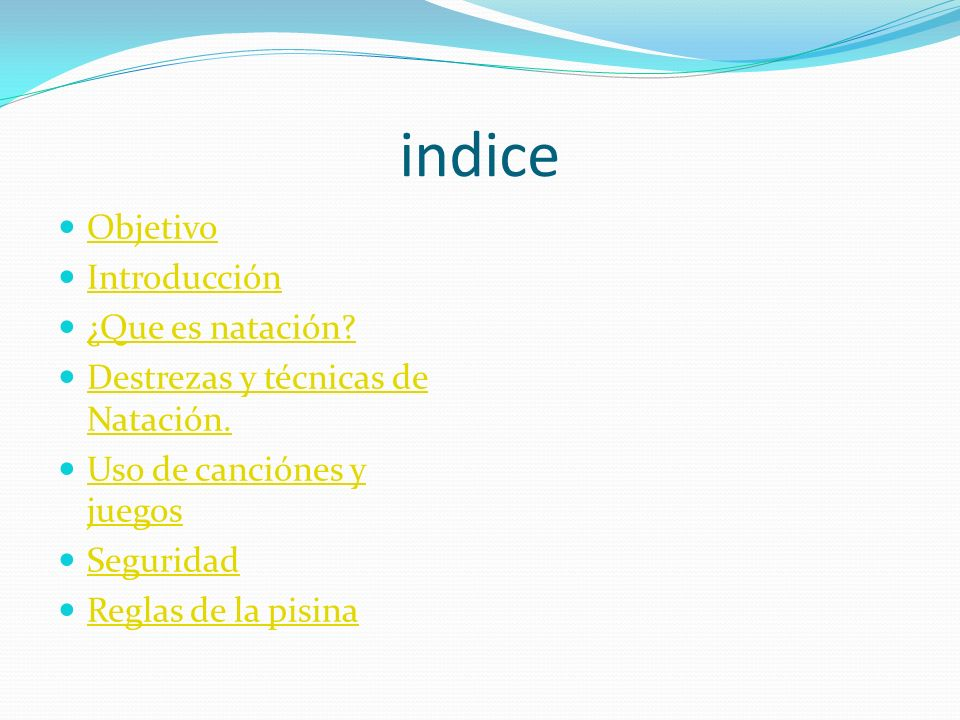 indice Objetivo Introducción ¿Que es natación