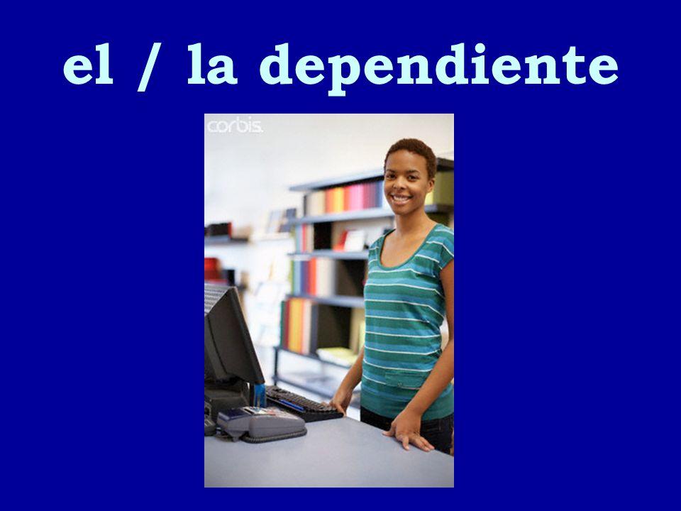 el / la dependiente