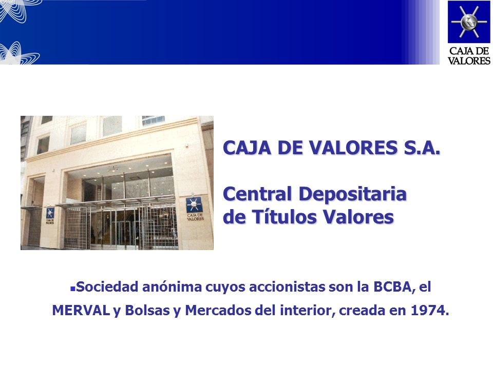 CAJA DE VALORES S.A. Central Depositaria de Títulos Valores