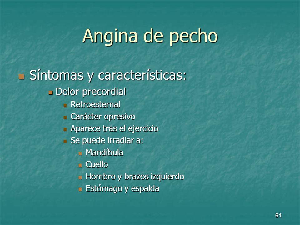Angina de pecho Síntomas y características: Dolor precordial