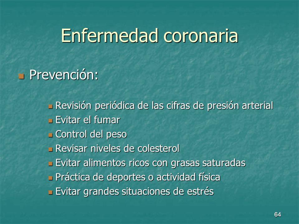 Enfermedad coronaria Prevención: