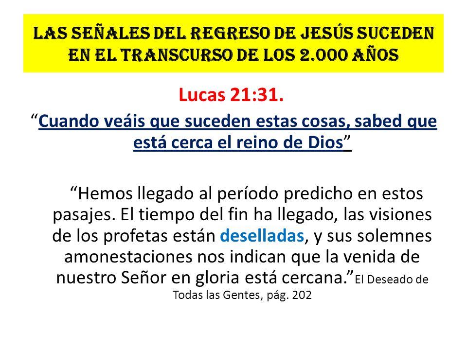 Las señales del regreso de Jesús suceden en el transcurso de los 2