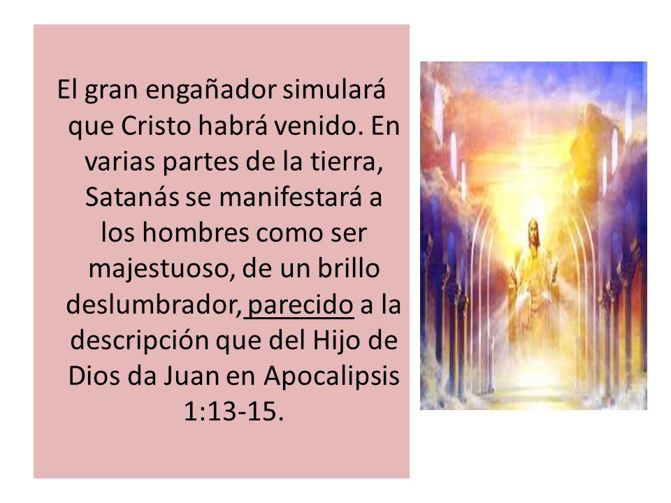 El gran engañador simulará que Cristo habrá venido
