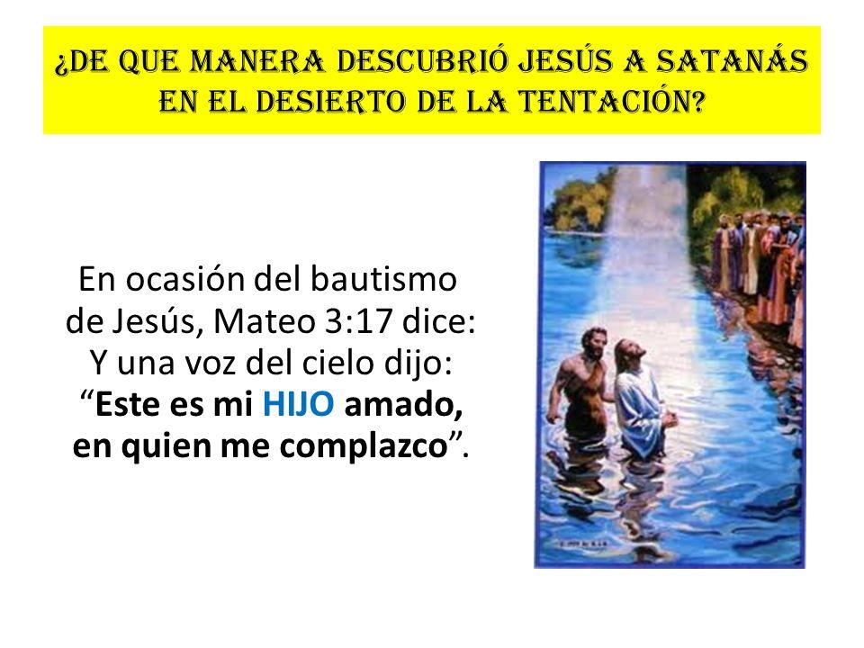 ¿De que manera descubrió Jesús a Satanás en el desierto de la tentación