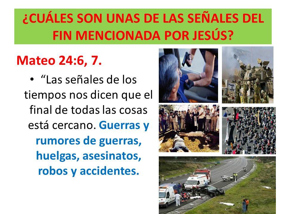 ¿CUÁLES SON UNAS DE LAS SEÑALES DEL FIN MENCIONADA POR JESÚS