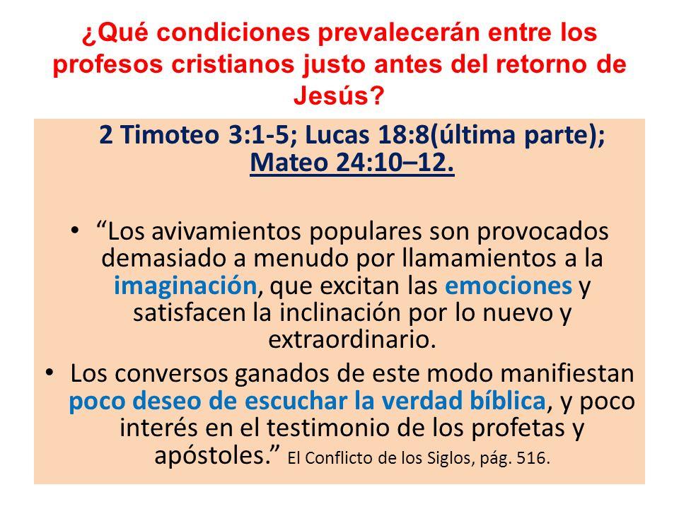 2 Timoteo 3:1-5; Lucas 18:8(última parte); Mateo 24:10–12.