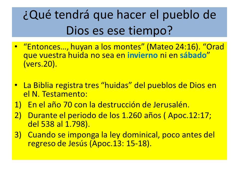 ¿Qué tendrá que hacer el pueblo de Dios es ese tiempo