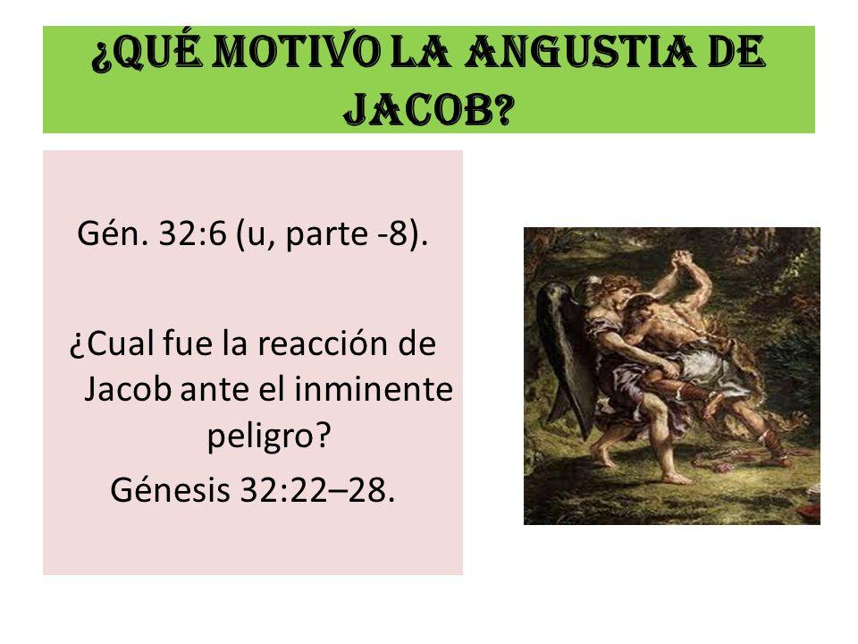 ¿Qué motivo LA ANGUSTIA DE JACOB
