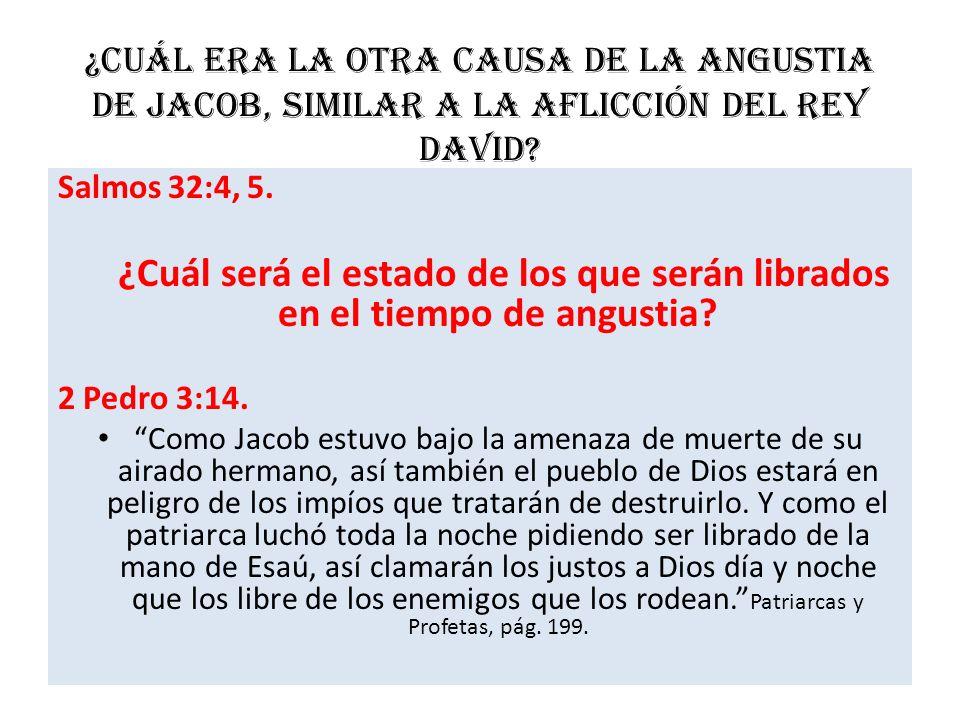 ¿Cuál era la otra causa de la angustia de Jacob, similar a la aflicción del rey David