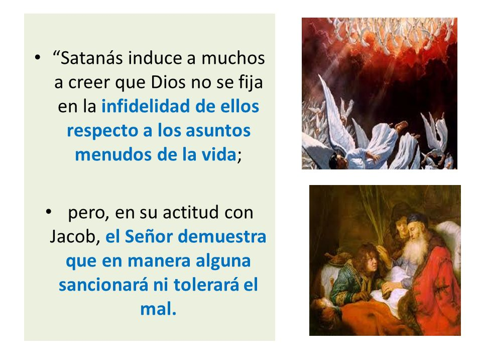 Satanás induce a muchos a creer que Dios no se fija en la infidelidad de ellos respecto a los asuntos menudos de la vida;
