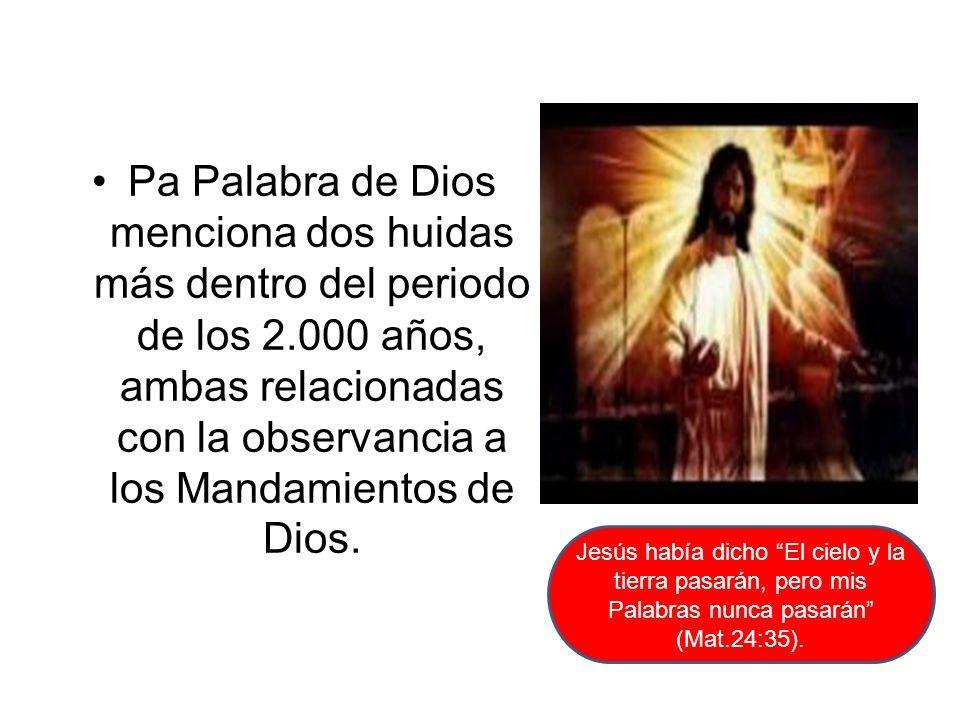 Pa Palabra de Dios menciona dos huidas más dentro del periodo de los 2